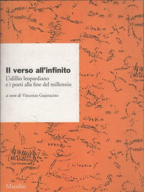Il verso all'infinito : l'idillio leopardiano e i poeti alla fine del millennio