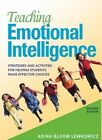 Teaching Emotional Intelligence: Strategies and Activities for Helping Students Make Effective Choices by Adina Bloom Lewkowicz (Paperback, 2016)