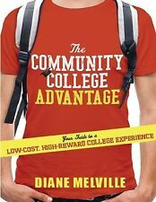 The Community College Advantage: Your Guide to a Low-Cost, High-Reward-ExLibrary