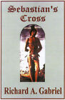 Sebastian's Cross by Richard A Gabriel (Paperback / softback, 2001)