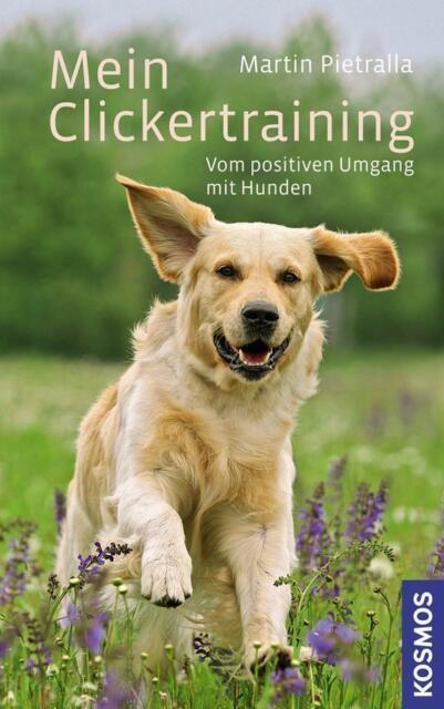 Mein Clickertraining von Martin Pietralla (2011, Gebundene Ausgabe)