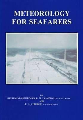 Meteorology for Seafarers by Frampton, R.M & P.A. Uttridge
