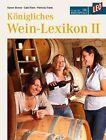LEO Königliches Wein-Lexikon 02 von Gabi Klein, Patricia Frank und Karen Storck (2011, Taschenbuch)