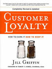Customer Loyalty: How to Earn it, How to Keep it by Jill Griffin (Paperback, 2002)
