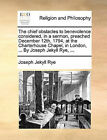 The Chief Obstacles to Benevolence Considered, in a Sermon, Preached December 12th, 1794, at the Charterhouse Chapel, in London, ... by Joseph Jekyll Rye, ... by Joseph Jekyll Rye (Paperback / softback, 2010)