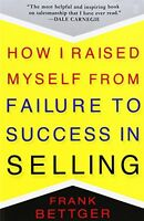 How I Raised Myself From Failure To Success In Selling By Frank Bettger, (paperb on sale