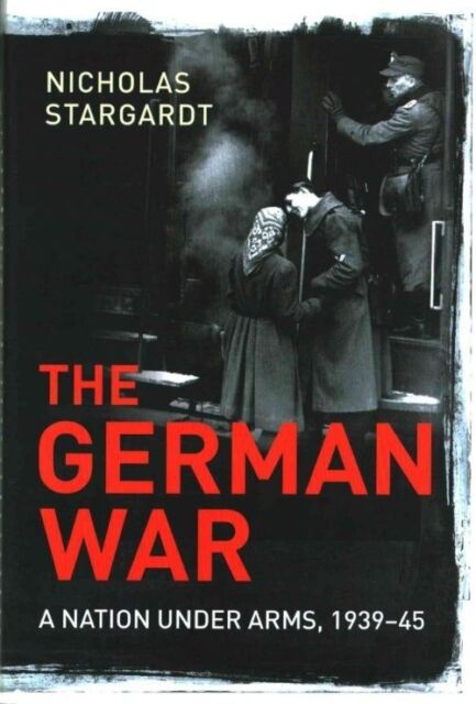 The German War: A Nation Under Arms, 1939-45-ExLibrary