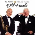 Old Friends by P.J. Perry/Tommy Banks (CD, Apr-2014, Royalty Records)