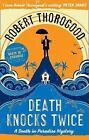 Death Knocks Twice by Robert Thorogood (Paperback, 2017)