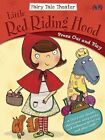 Fairy Tale Theater Little Red Riding Hood 9780486779867 Hardcover