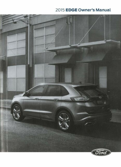 2015 Ford Edge Owner Manual User Guide Reference Operator Book Fuses