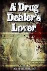 A Drug Dealer's Lover by MR Jim Goldsmith Jr, Jim Goldsmith Jr (Paperback / softback, 2011)