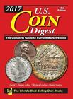 U. S. Coin Digest: 2017 U. S. Coin Digest : The Complete Guide to Current Market Values 2017 (2016, Spiral)