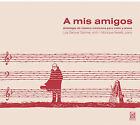 A Mis Amigos (To My Friends) (CD, Jan-2004, Urtext)