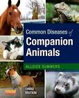 Common Diseases of Companion Animals by Alleice Summers (Paperback, 2013)