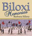 Biloxi Memories by Barbara Sillery (Paperback, 2015)