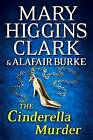 The Cinderella Murder by Mary Higgins Clark, Alafair Burke (Hardback, 2014)