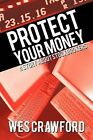 Protect Your Money: A Story about Stockbrokers by Wes Crawford (Paperback / softback, 2012)