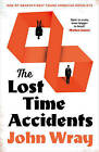 The Lost Time Accidents by John Wray (Paperback, 2016)