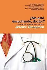 Me esta escuchando doctor? Un viaje por la mente de los medicos  How Doctors Thi
