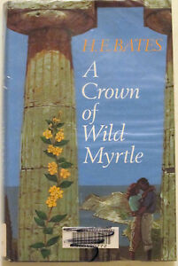 034-A-CROWN-OF-WILD-MYRTLE-034-by-H-E-Bates-HCDJ-Large-Print