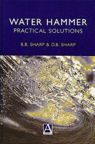 Water Hammer: Practical Solutions by Sharp, Bruce.