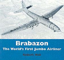 Brabazon: The World's First Jumbo Airliner, Good, Wall, Robert, Book