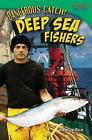 Dangerous Catch! Deep Sea Fishers by Katelyn Rice (Paperback / softback, 2013)