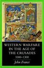 Western Warfare in the Age of the Crusades, 1000-1300 by John France (Paperback, 1998)