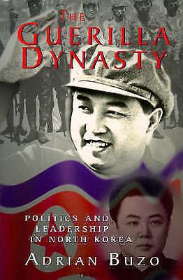 The Guerilla Dynasty: Politics and Leadership in North Korea, Buzo, Adrian, Used
