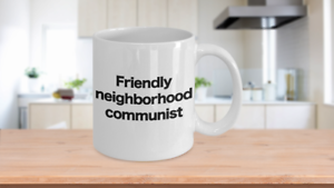 Communist-Mug-White-Coffee-Cup-Funny-Gift-for-Anarcho-Marxist-Socialist-Neighbor