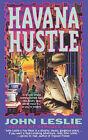 Havana Hustle by John Leslie (Paperback, 2008)