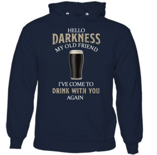 GUINESS HOODIE Mens Hello Darkness My Old Friend Beer Alcohol Drunk BBQ Tee Top