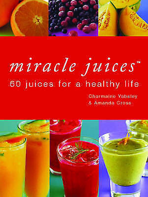 1 of 1 - Miracle Juices: 60 Juices for a Healthy Life by Charmaine Yabsley (Hardback, 200
