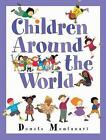 Children Around the World by Donata Montanari (Paperback, 2005)