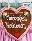 Oktoberfest Kochbuch von Julia Skowronek (2015, Gebundene Ausgabe)