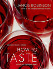 How to Taste: A Guide to Enjoying Wine by Jancis Robinson (Hardback)