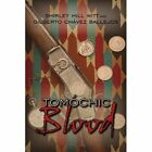 Tomochic Blood 9781425932619 by Shirley Hill Witt Paperback