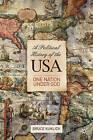 A Political History of the USA: One Nation Under God by Bruce Kuklick (Hardback, 2009)
