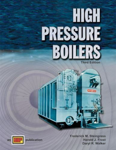 High Pressure Boilers : Text by Frederick M. Steingress, Daryl R ...
