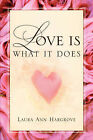 Love Is What It Does by Laura Ann Hargrove (Paperback / softback, 2004)