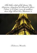 The Other Side of the Game: un Requiem Angelicus de Dawid le Bien-Aim�. (c)...