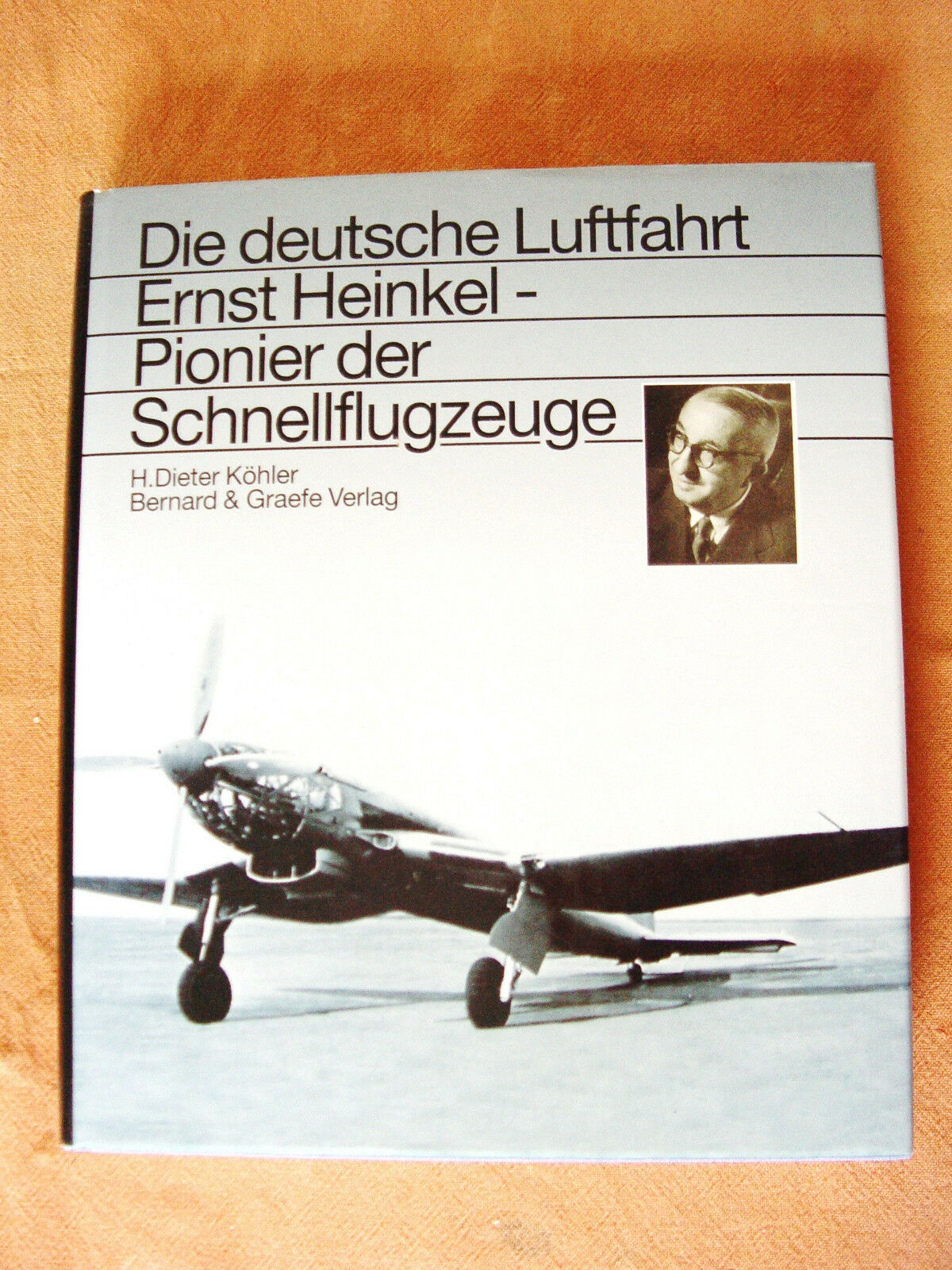 2365  Köhler  Ernst Heinkel - Pionier der Schnellflugzeuge - Bernhard & Gräfe