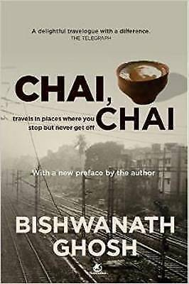 1 of 1 - Chai, chai: Travels in Places Where You Stop but Never Get Off-ExLibrary