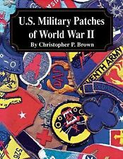 U. S. Military Patches of World War II by Christopher P. Brown (2003, Paperback)