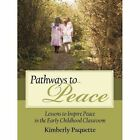 Pathways to Peace 9781440161315 by Kimberly Paquette Paperback