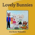 Lovely Bunnies by Iris Rosio Melendez (Paperback / softback, 2012)