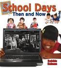 School Days Then and Now by Bobbie Kalman (Paperback / softback, 2014)