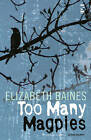 Too Many Magpies by Elizabeth Baines (Paperback, 2009)