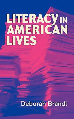Literacy in American Lives by Brandt, Deborah